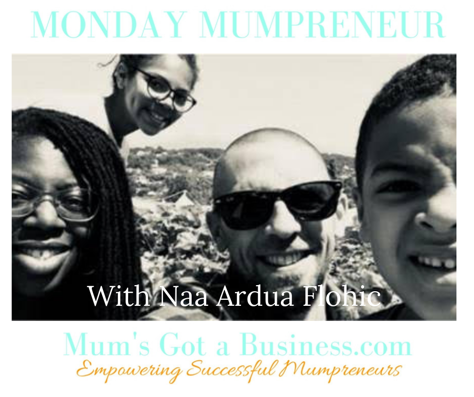 Mumpreneur Inspiration with Naa Ardua Flohic